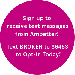 If you're an Ambetter broker, sign up to receive text messages from Ambetter! Deadlines, Reminders, and More! Text BROKER to 36453 to Opt-in Today!